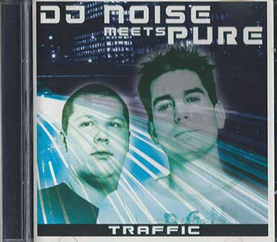DJ Noise meets Pure - Traffic