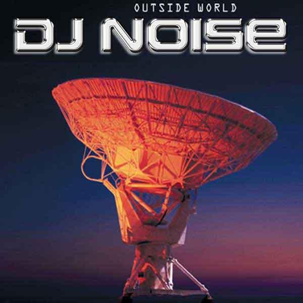2014 DJ Noise Outside World