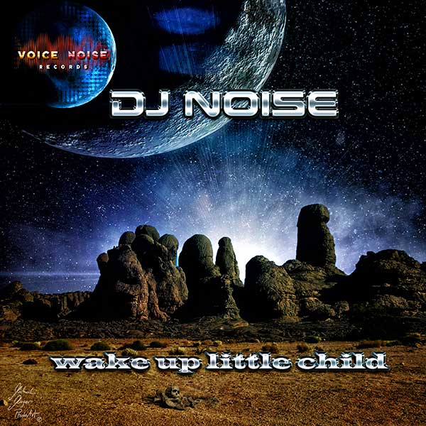 VNR 17 009 DJNoise Wake Up Little Child