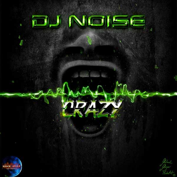 VNR 17 010 DJNoise Crazy