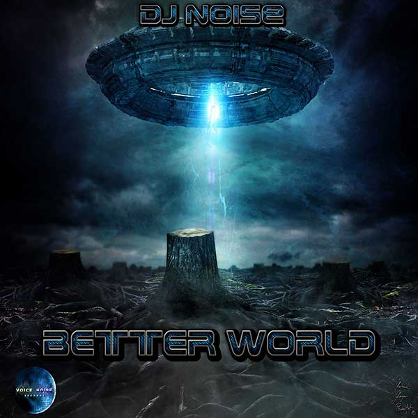 VNR 17 006 DJNoise BetterWorld
