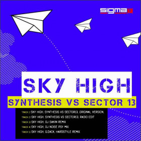 SYNTHESIS & SECTOR 13 - Sky High (DJ Noise Rmx)