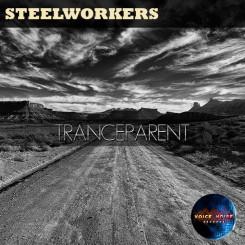Steelworkers - Tranceparent