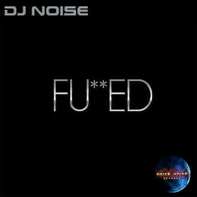 DJ Noise - Fucked