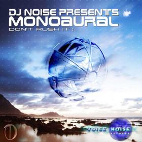 Monoaural - Don't Rush It !